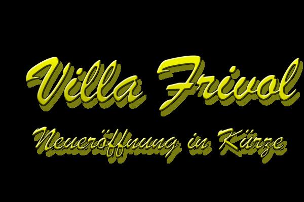 Villa Frivol Neueröffnung